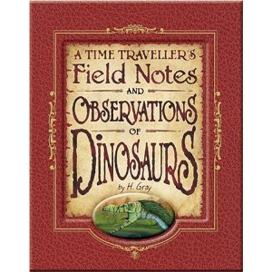 A Time Traveller's Field Notes and Observations of Dinosaurs