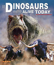 If Dinosaurs Were Alive Today The Dinosaur Society